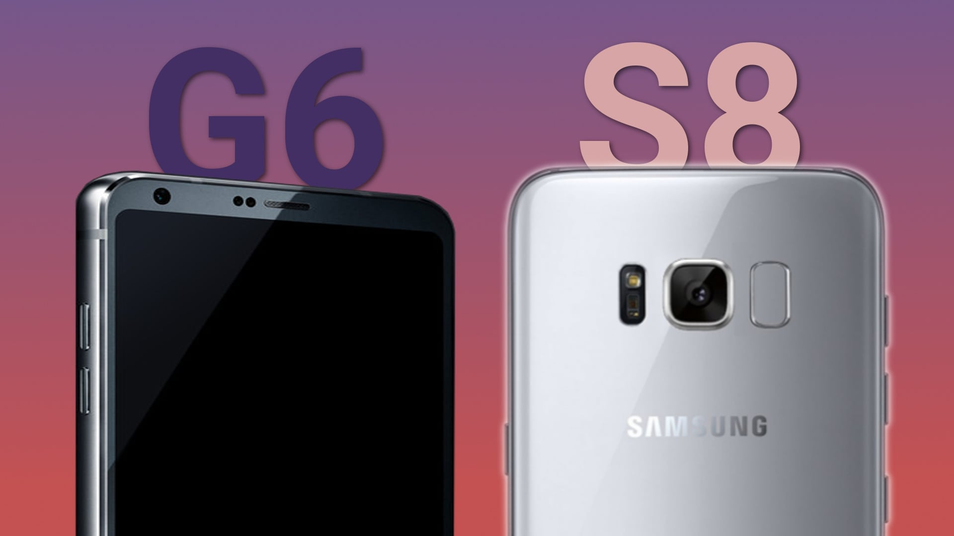 Samsung Galaxy S8 vs LG G6: Which One Should You Buy?